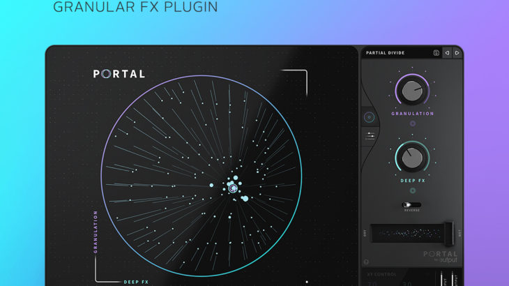 Output社の新Granular FXプラグイン「PORTAL」をレビュー